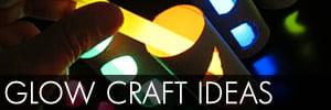 Glow Craft Ideas